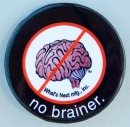 No Brainer pin